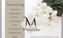 6 Ways to Understand If Your Investment Risk Tolerance Is Holding You Back