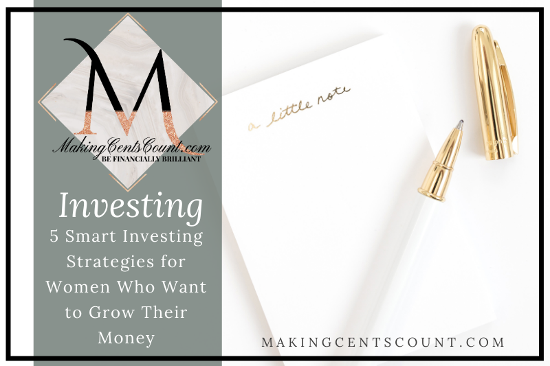5 Smart Investing Strategies for Women Who Want to Grow Their Money