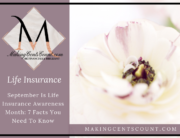 September Is Life Insurance Awareness Month: 7 Facts You Need To Know