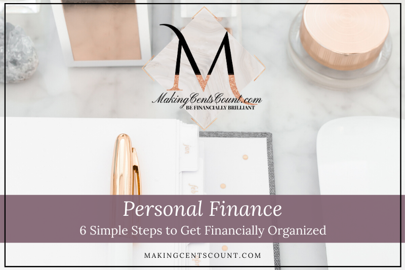 6 Simple Steps To Get Financially Organized