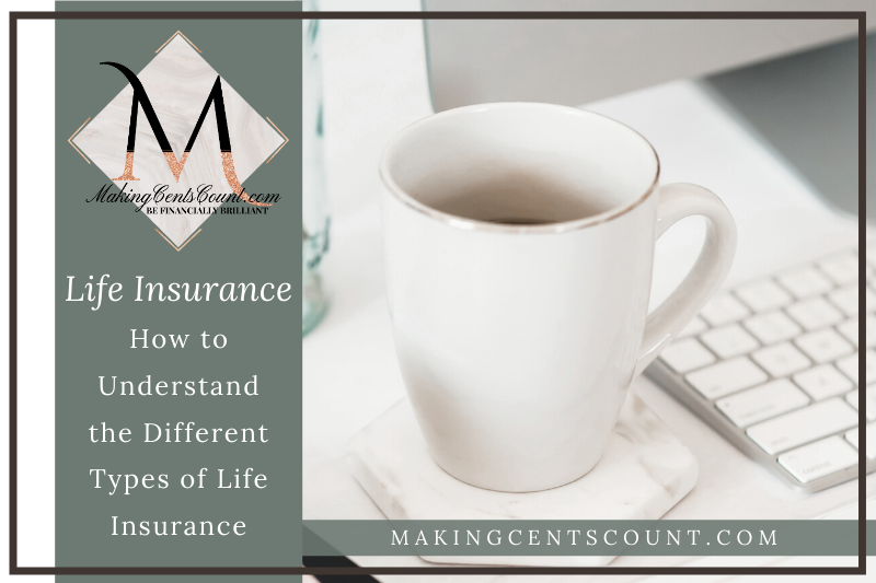 How to Understand the Different Types of Life Insurance