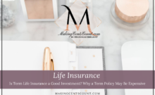 Is Term Life Insurance a Good Investment? Why a Term Policy May Be Expensive