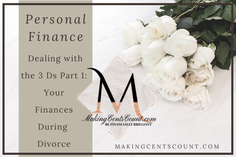 Dealing with the 3 Ds Part 1: Your Finances During Divorce