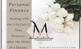 Dealing with the 3 Ds Part 2: Your Finances After the Death of a Spouse